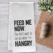 Feed Me Now Funny Kitchen Tea Towel