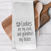 Cookies Are My Crack Grandma's My Dealer Funny Tea Towel