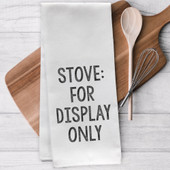 Stove For Display Only Funny Tea Towel