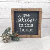 We Believe In This House Christmas Sign