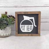Pot Head Coffee Sign, coffee decor sign
