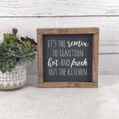 It's The Remix To Ignition Funny Kitchen Sign