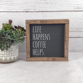 Life Happens Coffee Helps Kitchen Sign