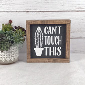 Can't Touch This Cactus Sign