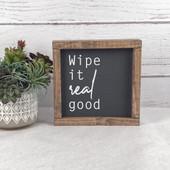 Wipe It Real Good Bathroom Sign