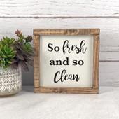 So Fresh and So Clean Farmhouse Sign