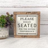 Please Remain Seated Funny Bathroom Sign