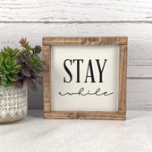Stay Awhile Sign For Guest Bedroom