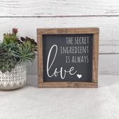 The Secret Ingredient Is Always Love Sign