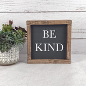 Be Kind Farmhouse Wood Sign
