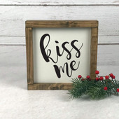 Kiss Me Farmhouse Wood Sign