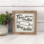 They See Me Rollin They Hatin Wood Kitchen Sign