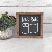 Let's Roll Toilet Paper Sign