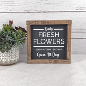 Fresh Cut Flowers Farmhouse Wood Sign