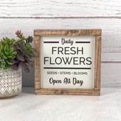 Fresh Cut Flowers Farmhouse Wood Sign