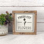 Fresh Cut Flowers Farmhouse Sign