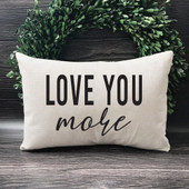 love you more lumbar pillow cover