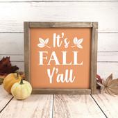 It's Fall Y'all Farmhouse Sign