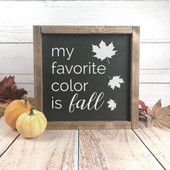 My Favorite Color Is Fall Sign