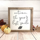 Autumn, The Year's Last Smile Sign