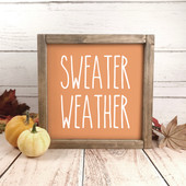 Sweater Weather Farmhouse Sign