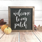 Welcome To Our Patch Pumpkin Sign