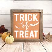 Trick Or Treat Farmhouse Halloween Sign