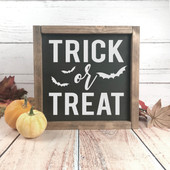Trick Or Treat Farmhouse Halloween Sign