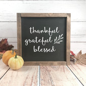 Thankful Grateful Blessed Farmhouse Sign