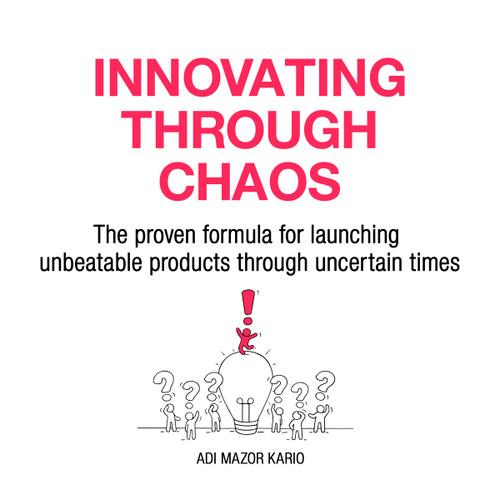 Innovating Through Chaos