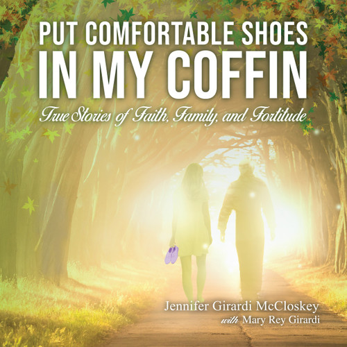 Put Comfortable Shoes in my Coffin