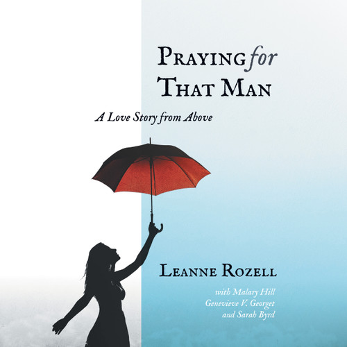 Praying for That Man:  A Love Story from Above