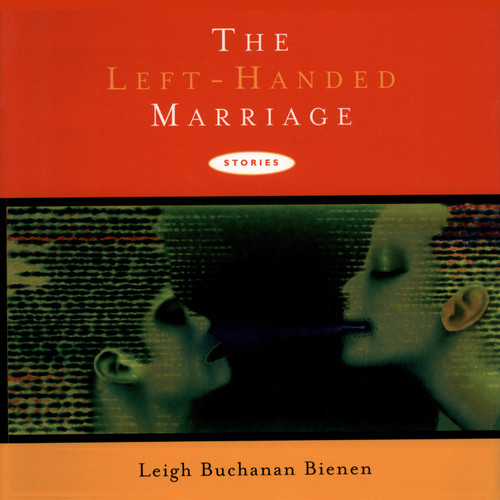The Left-Handed Marriage: Stories
