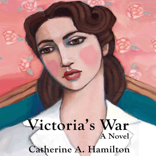 Victoria's War: A Novel