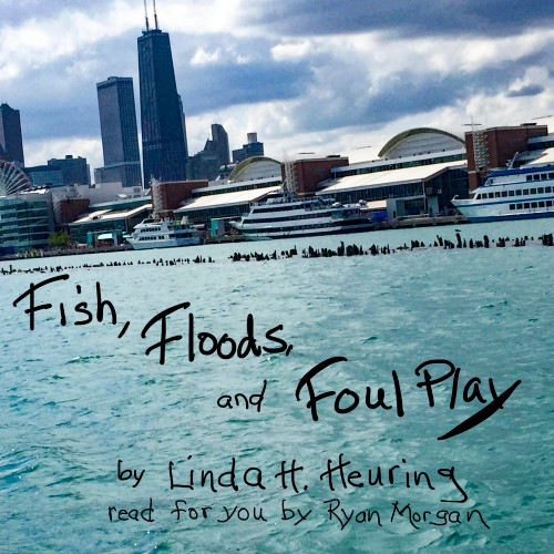 Fish, Floods, and Foul Play