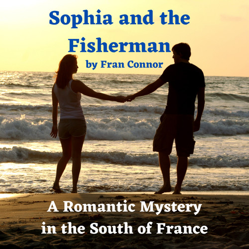 Sophia and the Fisherman: A Romantic Mystery in the South of France