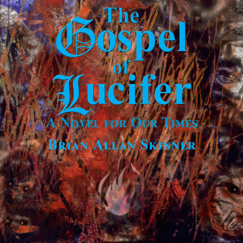 The Gospel of Lucifer: A Novel for Our Times