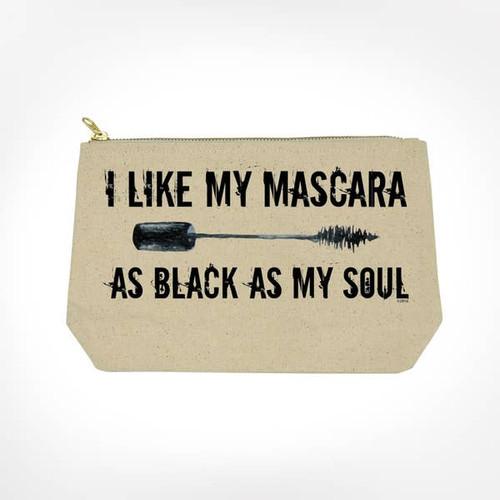 I Like My Mascara.. Makeup Bag