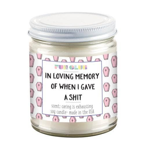 In Loving Memory of When I Gave A Shit Candle