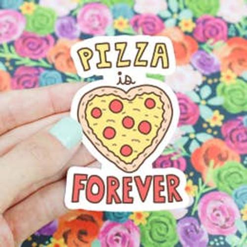 Pizza Is Forever Vinyl Sticker