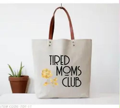 Tired Moms Club Tote Bag