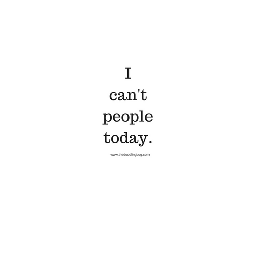 I Can't People Today Button
