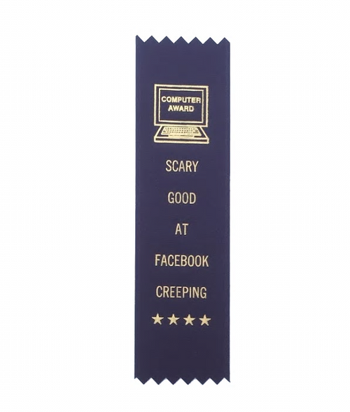 Scary Good At Facebook Creeping Participation Ribbon