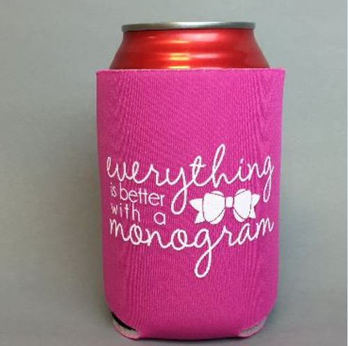 Everything Is Better With A Monogram Can Cooler FINAL SALE