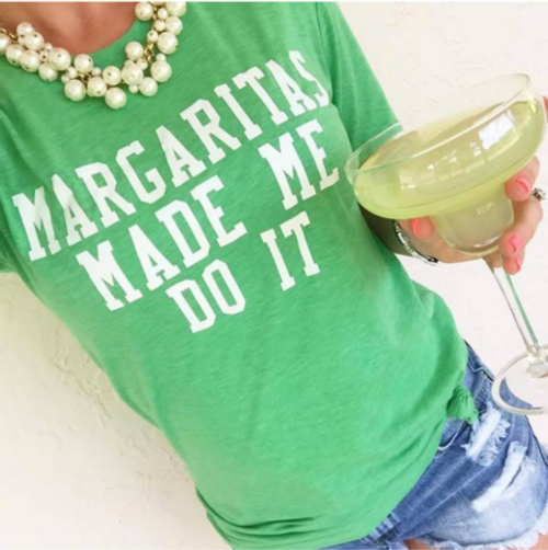Margaritas Made Me Do It T-Shirt in Green