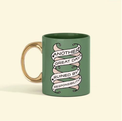 Another Great Day Ruined By Responsibility Distressed Mug
