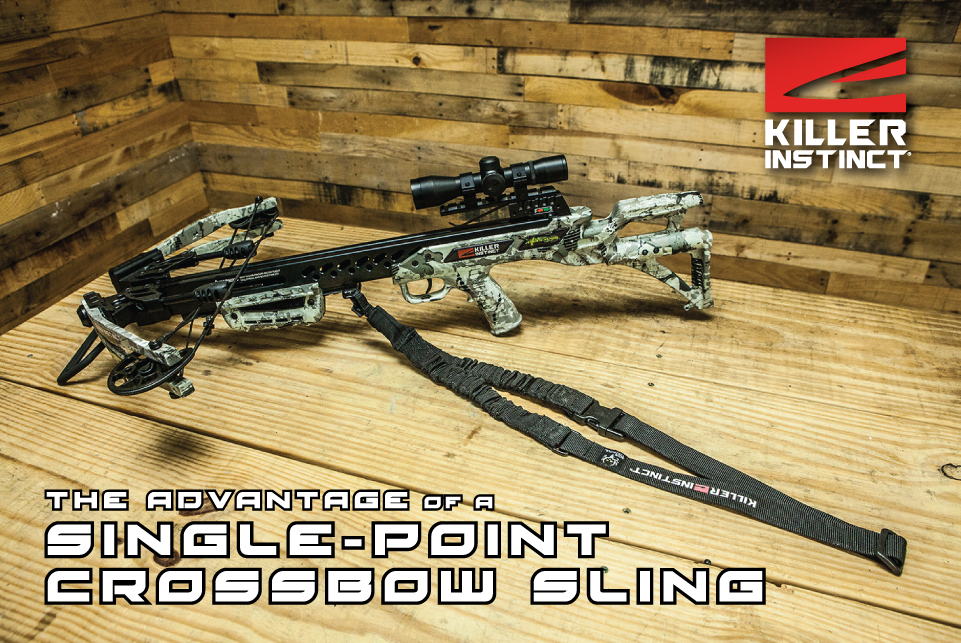 Crossbow Hunting The Single Point Sling Advantage Killer Instinct