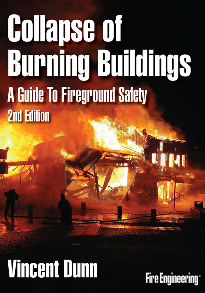 Collapse of Burning Buildings: A Guide to Fireground Safety, Second Edition