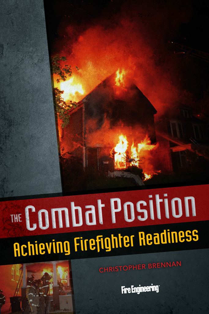 The Combat Position: Achieving Firefighter Readiness