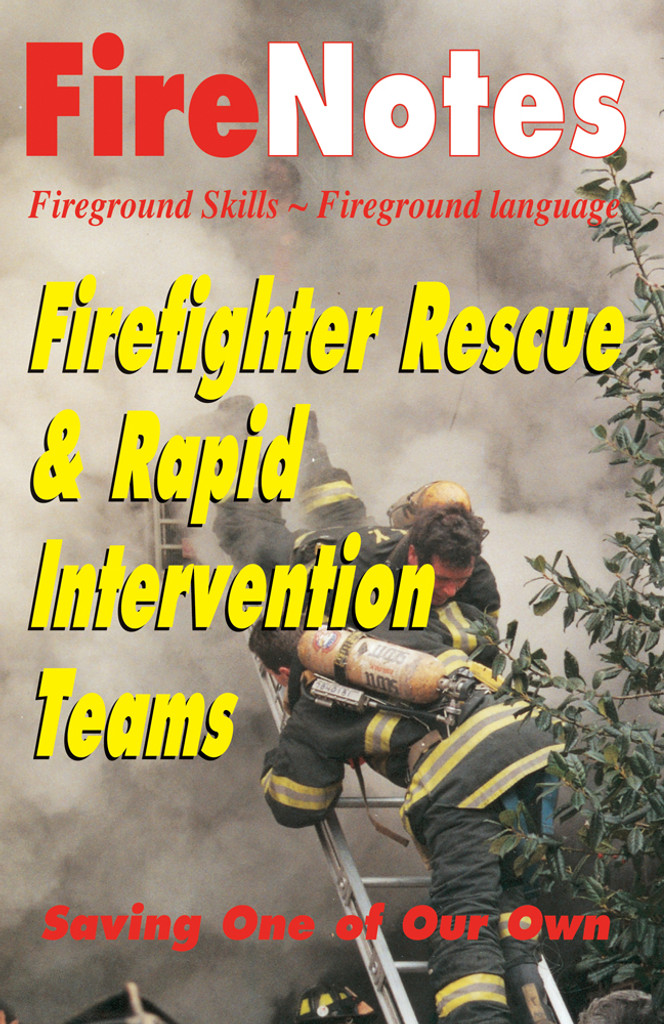 FireNotes: Firefighter Rescue & Rapid Intervention Teams